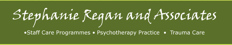 Stephanie Regan and Associates - Staff Care Programmes / Psychotherapy Practice / Trauma Care